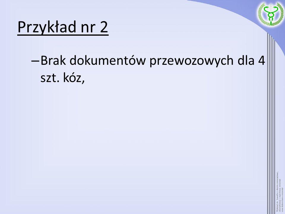 Przykład nr 2 – Brak dokumentów przewozowych dla 4 szt. kóz,