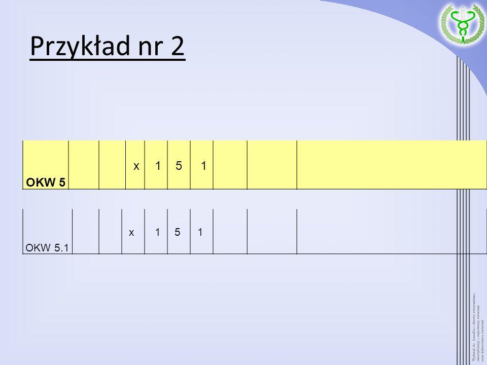 Przykład nr 2 OKW 5 x 15 1 OKW 5.1 x 15 1