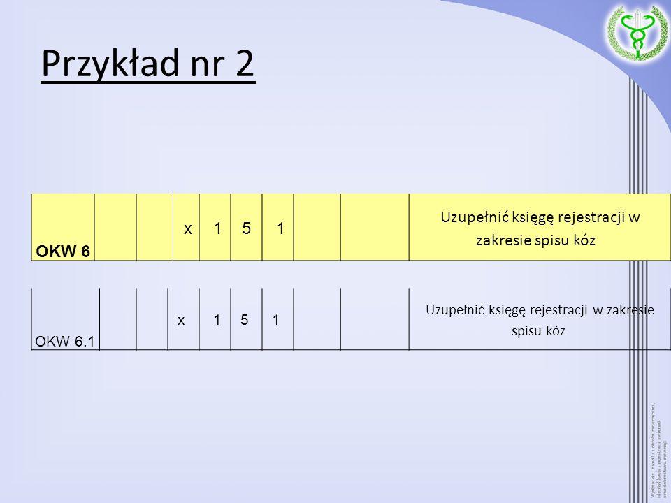 Przykład nr 2 OKW 6 x 15 1 Uzupełnić księgę rejestracji w zakresie spisu kóz OKW 6.1 x 15 1 Uzupełnić księgę rejestracji w zakresie spisu kóz