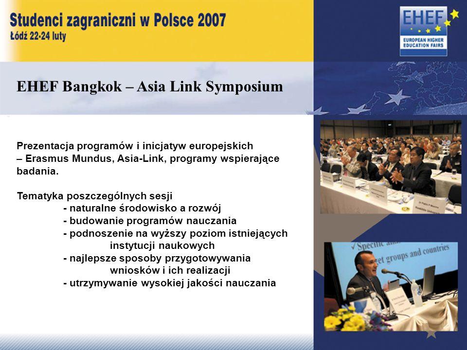 EHEF Bangkok – Asia Link Symposium Prezentacja programów i inicjatyw europejskich – Erasmus Mundus, Asia-Link, programy wspierające badania.