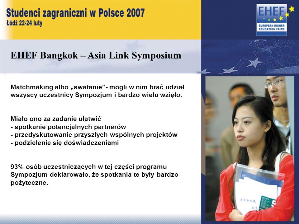 EHEF Bangkok – Asia Link Symposium Matchmaking albo swatanie- mogli w nim brać udział wszyscy uczestnicy Sympozjum i bardzo wielu wzięło.