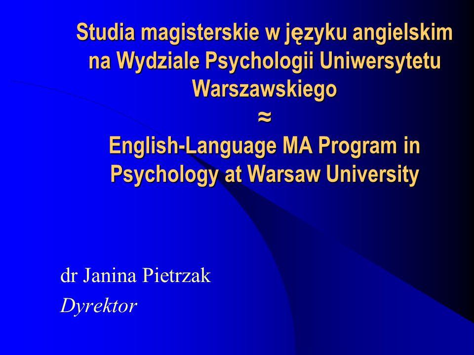 Studia magisterskie w j ę zyku angielskim na Wydziale Psychologii Uniwersytetu Warszawskiego English-Language MA Program in Psychology at Warsaw Unive