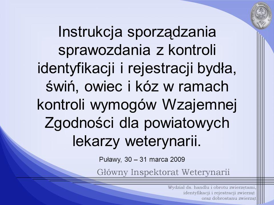 Instrukcja sporządzania sprawozdania z kontroli identyfikacji i rejestracji bydła, świń, owiec i kóz w ramach kontroli wymogów Wzajemnej Zgodności dla