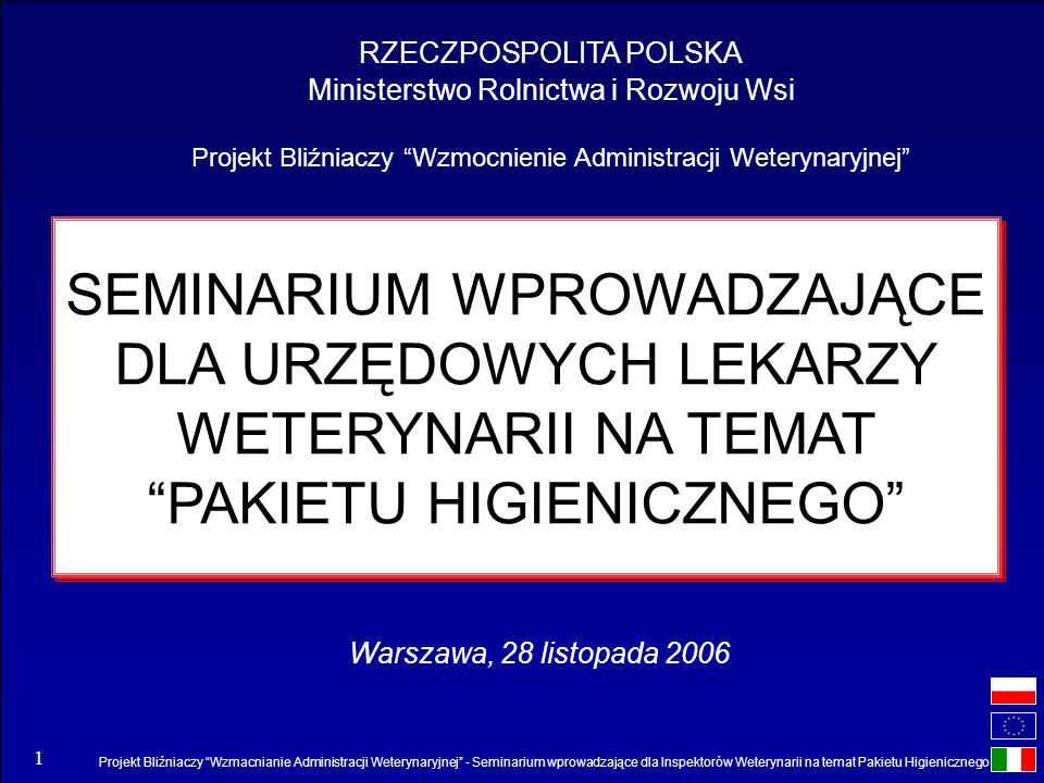 Projekt Bliźniaczy Wzmacnianie Administracji Weterynaryjnej - Seminarium wprowadzające dla Inspektorów Weterynarii na temat Pakietu Higienicznego 1 RZ