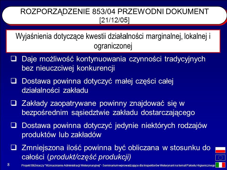 Projekt Bliźniaczy Wzmacnianie Administracji Weterynaryjnej - Seminarium wprowadzające dla Inspektorów Weterynarii na temat Pakietu Higienicznego 8 RO