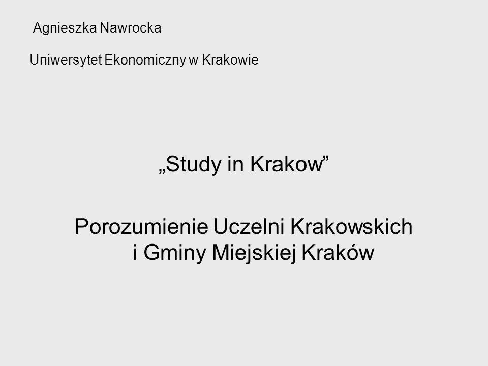 2006 rok- Bazylea Akademia Górniczo – Hutnicza Politechnika Krakowska Uniwersytet Ekonomiczny w Krakowie Uniwersytet Jagielloński