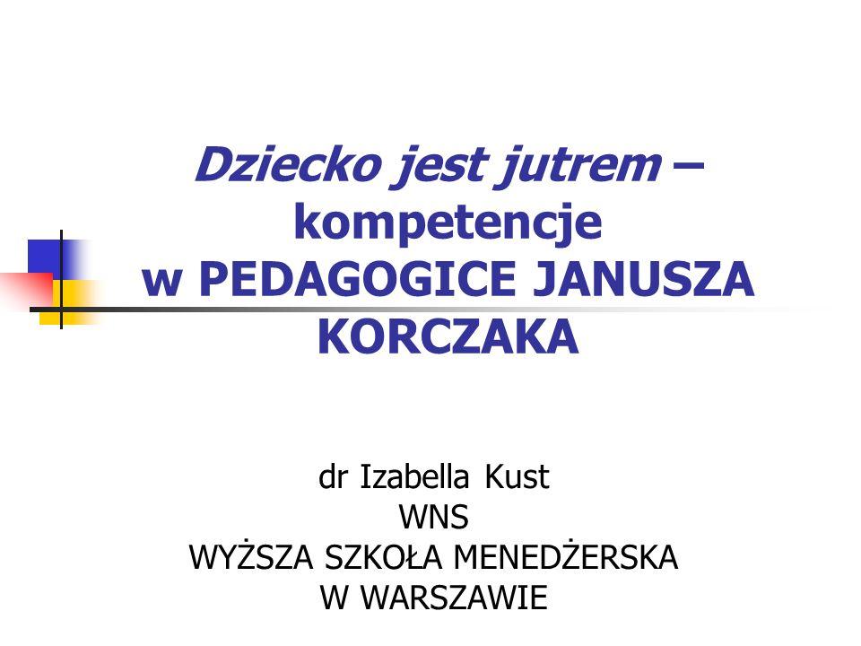 12 Koncepcję pedagogiczną Korczaka wzbogacały również inne formy oddziaływań wychowawczych np.