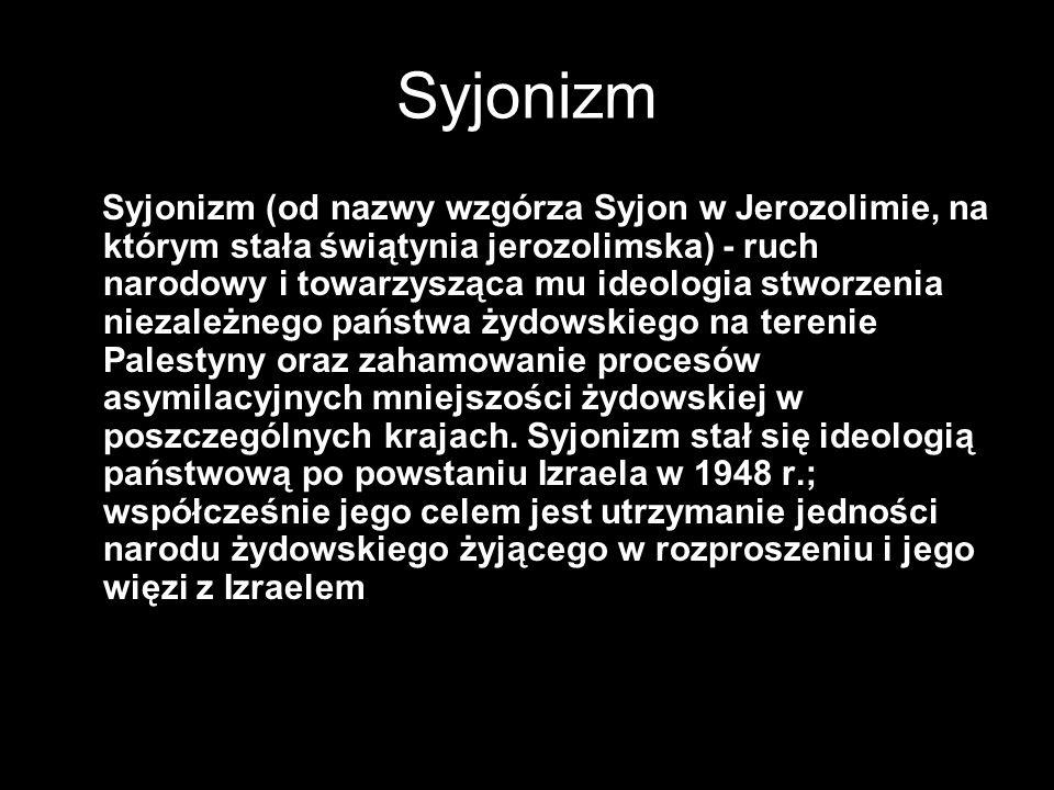 Projekt utworzenia prawnie zabezpieczonej siedziby dla ludu żydowskiego w dowolnym miejscu Przedstawienie w 1896 pracy- Judenstaat Narastające odczucia antysemickie w Europie w okresie rozkwitu ruchów nacjonalistycznych Źródła religijne przyczyną prób powrotu do Syjonu 1917 deklaracja Balfoura