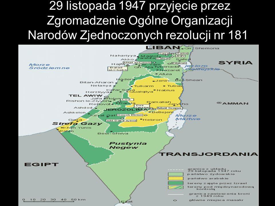 29 listopada 1947 przyjęcie przez Zgromadzenie Ogólne Organizacji Narodów Zjednoczonych rezolucji nr 181.