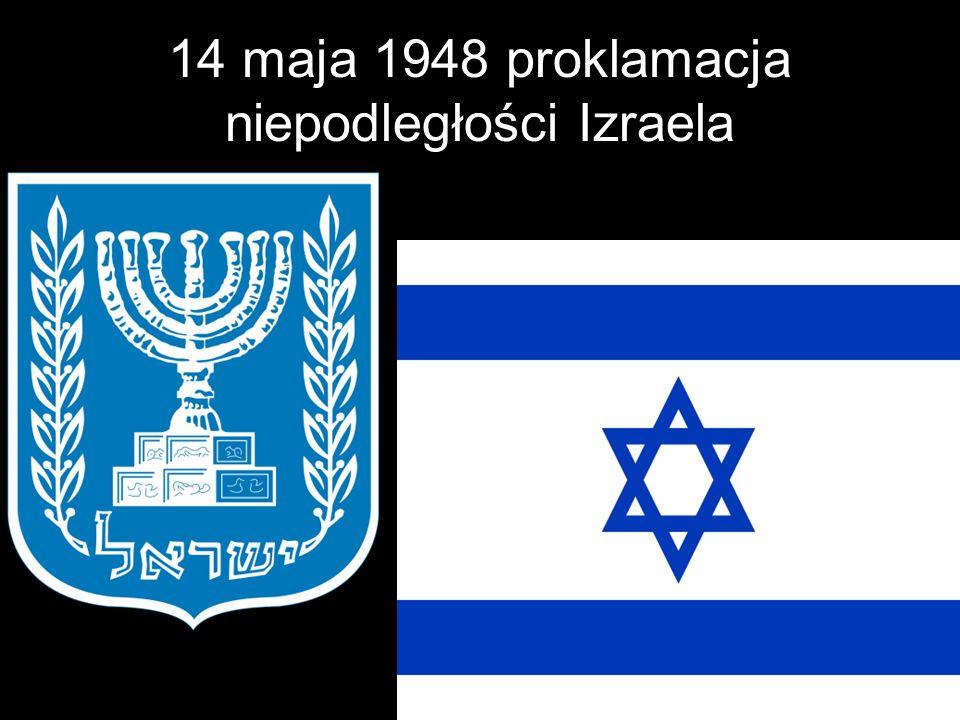 14 maja 1948 proklamacja niepodległości Izraela