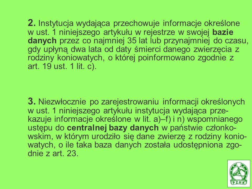 2. Instytucja wydająca przechowuje informacje określone w ust. 1 niniejszego artykułu w rejestrze w swojej bazie danych przez co najmniej 35 lat lub p