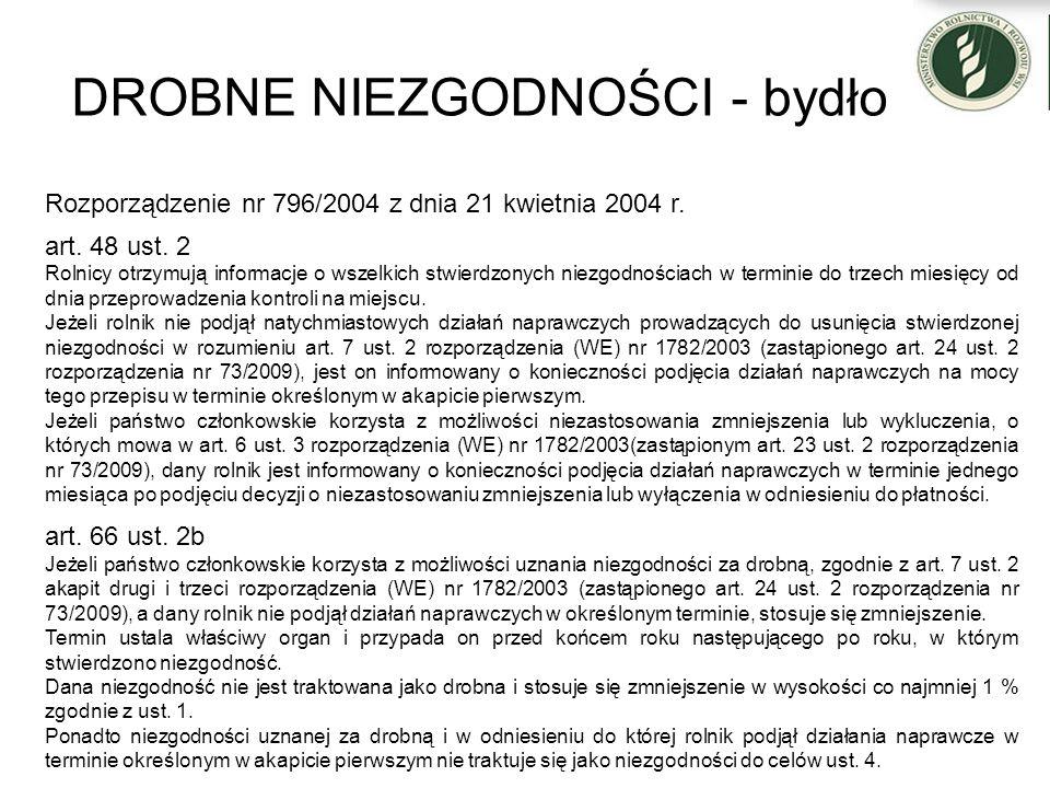 DROBNE NIEZGODNOŚCI - bydło Rozporządzenie nr 796/2004 z dnia 21 kwietnia 2004 r. art. 48 ust. 2 Rolnicy otrzymują informacje o wszelkich stwierdzonyc