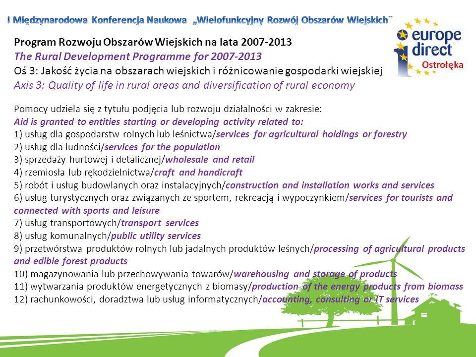 Program Rozwoju Obszarów Wiejskich na lata 2007-2013 The Rural Development Programme for 2007-2013 Oś 3: Jakość życia na obszarach wiejskich i różnico