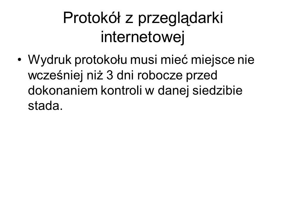 Protokół z przeglądarki internetowej Wydruk protokołu musi mieć miejsce nie wcześniej niż 3 dni robocze przed dokonaniem kontroli w danej siedzibie st