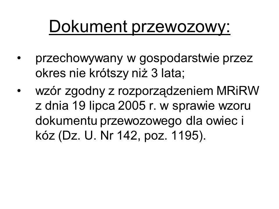 Dokument przewozowy: przechowywany w gospodarstwie przez okres nie krótszy niż 3 lata; wzór zgodny z rozporządzeniem MRiRW z dnia 19 lipca 2005 r. w s