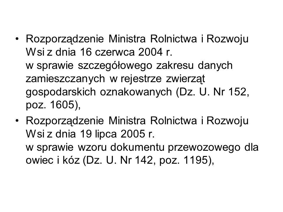 Rozporządzenie Ministra Rolnictwa i Rozwoju Wsi z dnia 16 czerwca 2004 r. w sprawie szczegółowego zakresu danych zamieszczanych w rejestrze zwierząt g