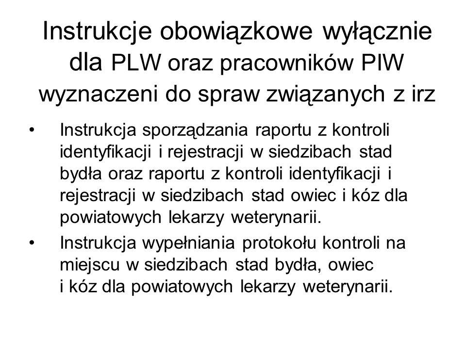 Instrukcje obowiązkowe wyłącznie dla PLW oraz pracowników PIW wyznaczeni do spraw związanych z irz Instrukcja sporządzania raportu z kontroli identyfi