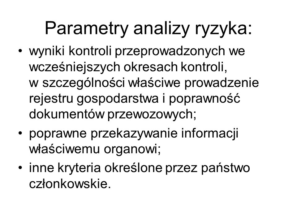 Parametry analizy ryzyka: wyniki kontroli przeprowadzonych we wcześniejszych okresach kontroli, w szczególności właściwe prowadzenie rejestru gospodar