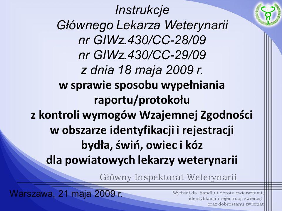 Instrukcje Głównego Lekarza Weterynarii nr GIWz.430/CC-28/09 nr GIWz.430/CC-29/09 z dnia 18 maja 2009 r. w sprawie sposobu wypełniania raportu/protoko