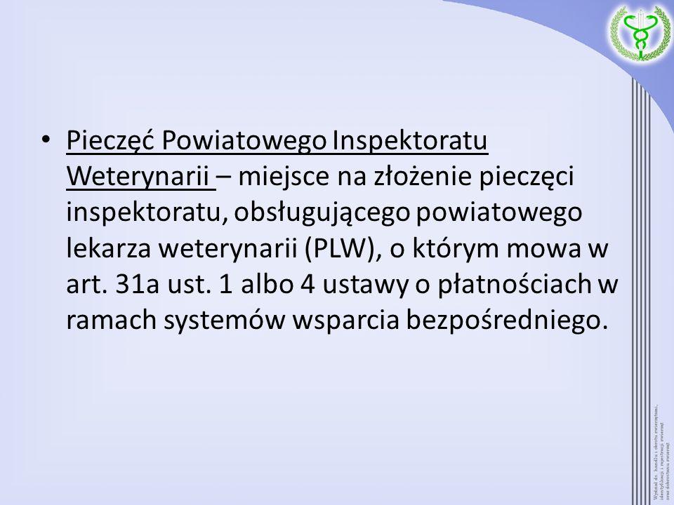 Pieczęć Powiatowego Inspektoratu Weterynarii – miejsce na złożenie pieczęci inspektoratu, obsługującego powiatowego lekarza weterynarii (PLW), o który