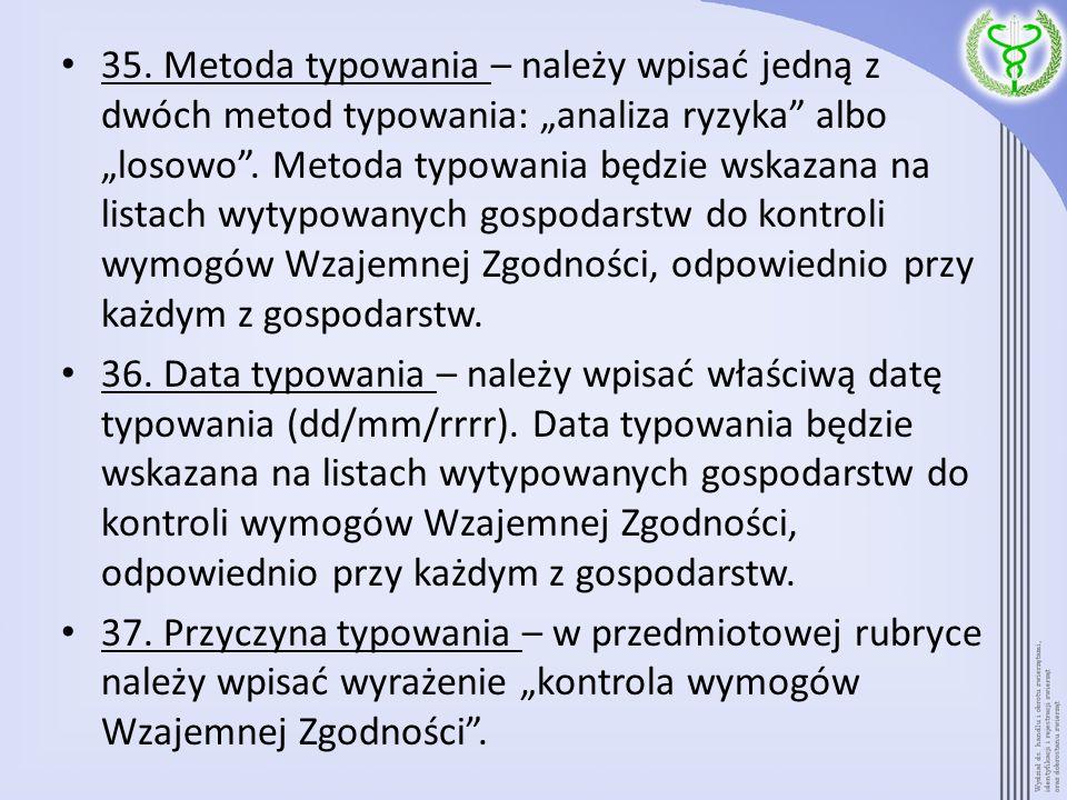 35. Metoda typowania – należy wpisać jedną z dwóch metod typowania: analiza ryzyka albo losowo. Metoda typowania będzie wskazana na listach wytypowany