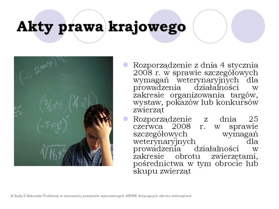 M Rudy D Makowski Problemy w stosowaniu przepisów wykonawczych MRiRW dotyczących obrotu zwierzętami Akty prawa krajowego Rozporządzenie z dnia 4 stycznia 2008 r.