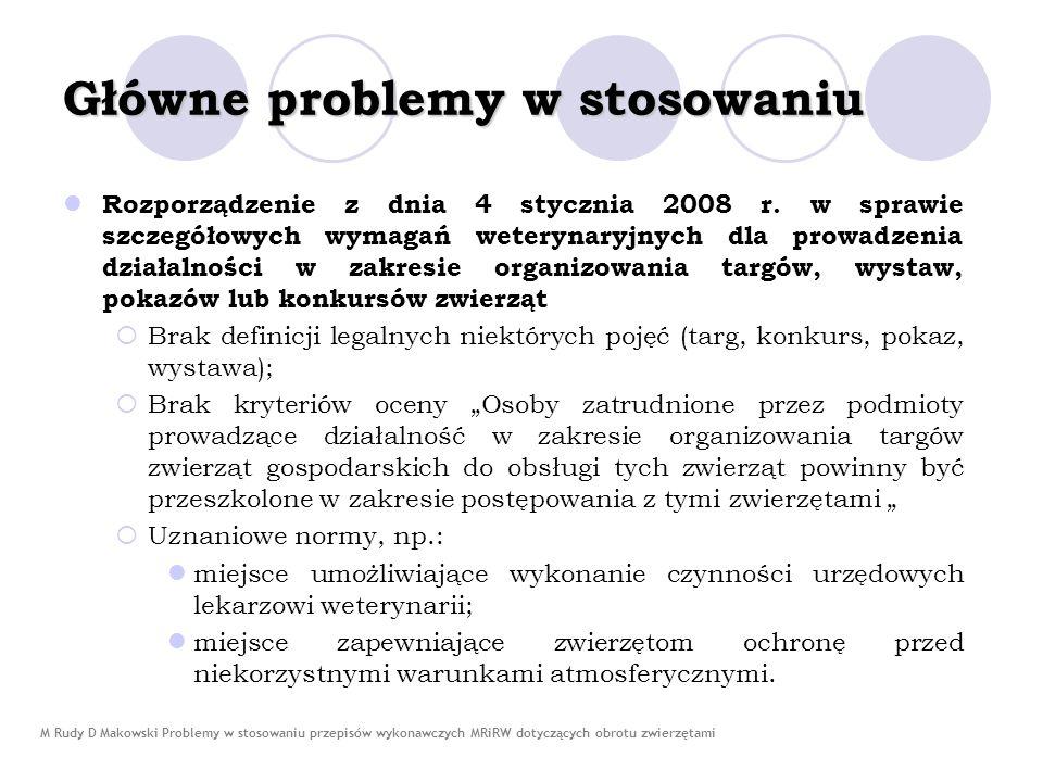 M Rudy D Makowski Problemy w stosowaniu przepisów wykonawczych MRiRW dotyczących obrotu zwierzętami Główne problemy w stosowaniu Rozporządzenie z dnia 25 czerwca 2008 r.