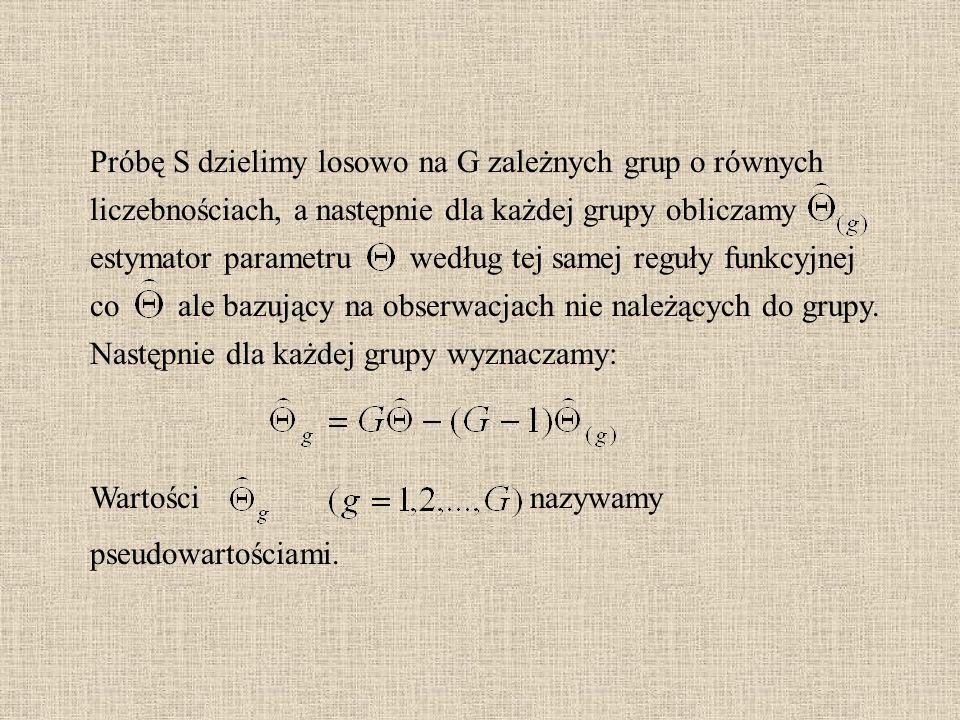 Próbę S dzielimy losowo na G zależnych grup o równych liczebnościach, a następnie dla każdej grupy obliczamy estymator parametruwedług tej samej reguły funkcyjnej coale bazujący na obserwacjach nie należących do grupy.