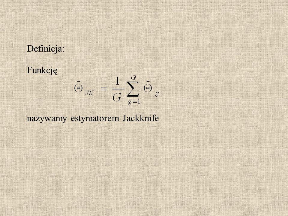 Definicja: Funkcję nazywamy estymatorem Jackknife