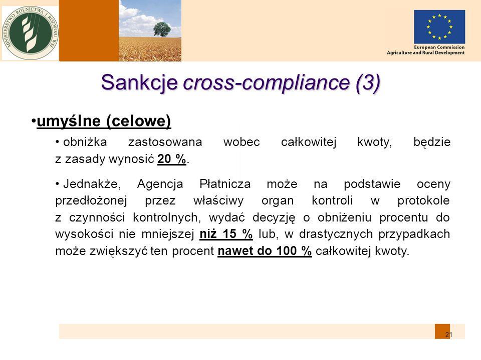 21 Sankcje cross-compliance (3) umyślne (celowe) obniżka zastosowana wobec całkowitej kwoty, będzie z zasady wynosić 20 %. Jednakże, Agencja Płatnicza