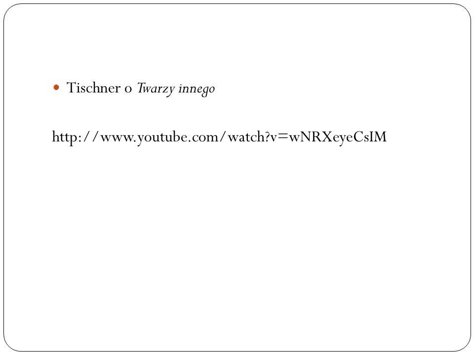 Tischner o Twarzy innego http://www.youtube.com/watch?v=wNRXeyeCsIM
