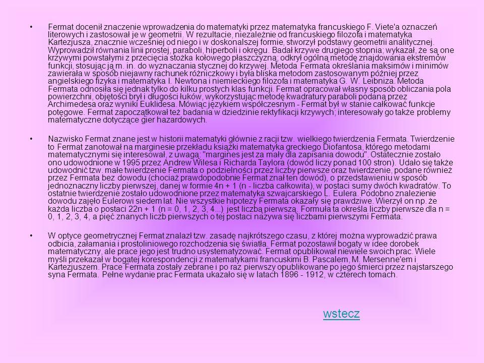 Fermat docenił znaczenie wprowadzenia do matematyki przez matematyka francuskiego F. Viete'a oznaczeń literowych i zastosował je w geometrii. W rezult