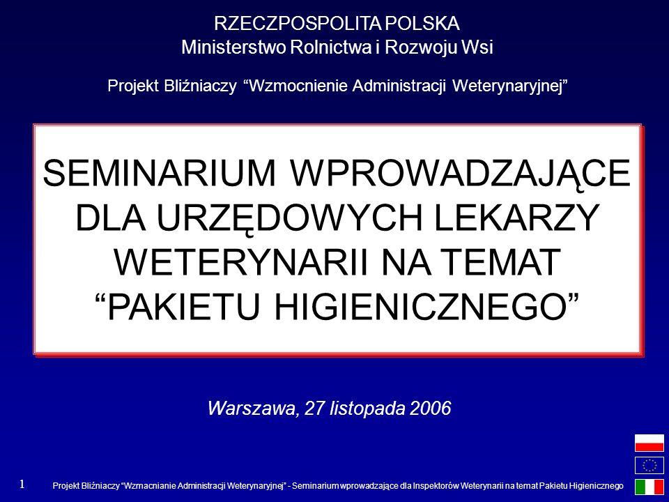 Projekt Bliźniaczy Wzmacnianie Administracji Weterynaryjnej - Seminarium wprowadzające dla Inspektorów Weterynarii na temat Pakietu Higienicznego 1 SE