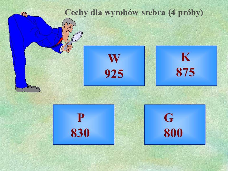 Cechy dla wyrobów złotych (6 prób) V 960 Ł 750 K 583 K 333 W 500 P 375