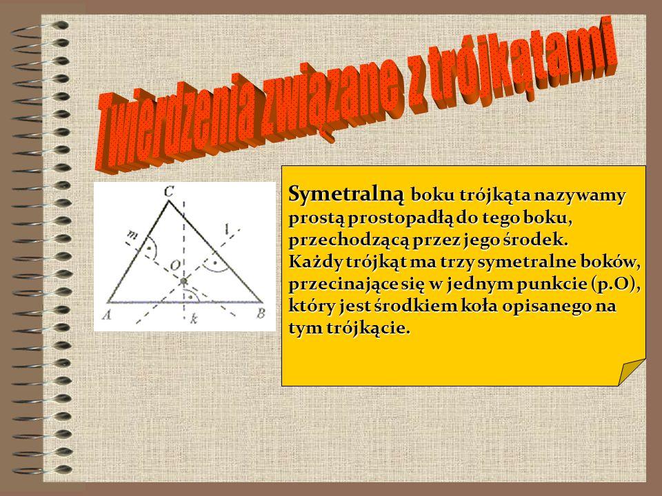 Jeżeli bok i dwa kąty do niego przyległe jednego trójkąta są przystające (równe) do odpowiedniego boku i kątów do niego przyległych w drugim trójkącie