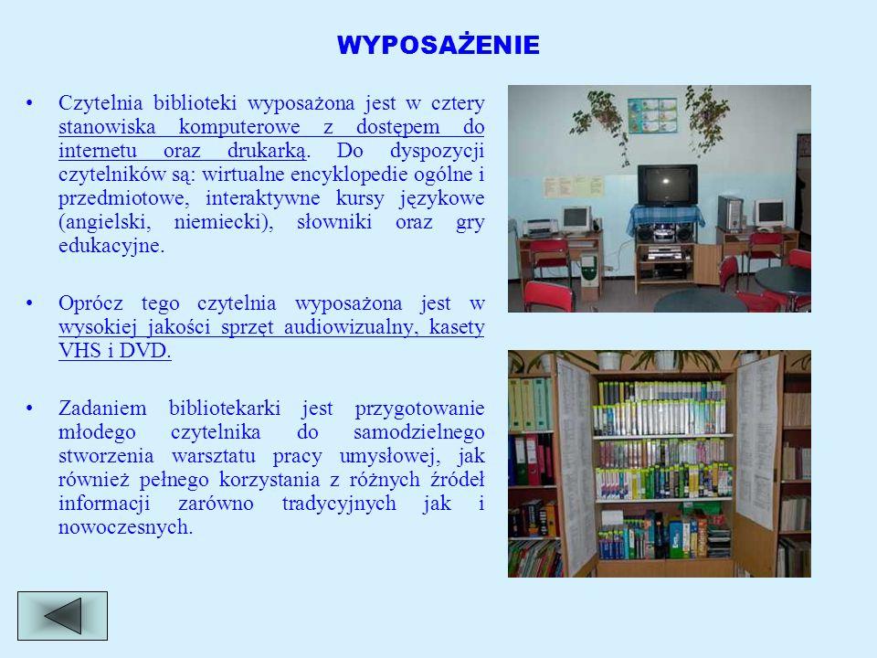 WYPOSAŻENIE Czytelnia biblioteki wyposażona jest w cztery stanowiska komputerowe z dostępem do internetu oraz drukarką. Do dyspozycji czytelników są: