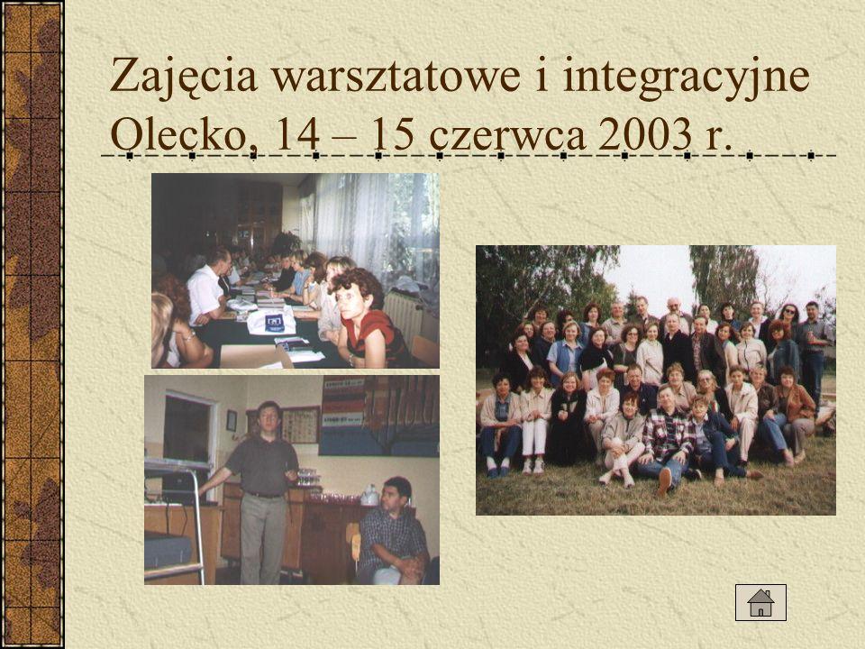 Zajęcia warsztatowe i integracyjne Olecko, 14 – 15 czerwca 2003 r.