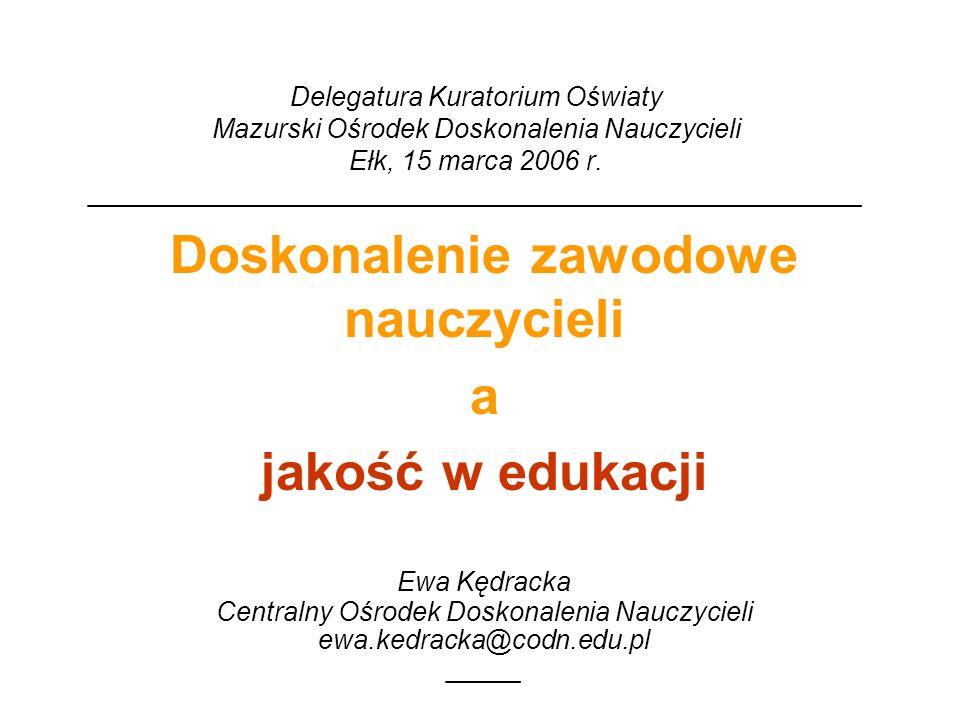 Delegatura Kuratorium Oświaty Mazurski Ośrodek Doskonalenia Nauczycieli Ełk, 15 marca 2006 r.