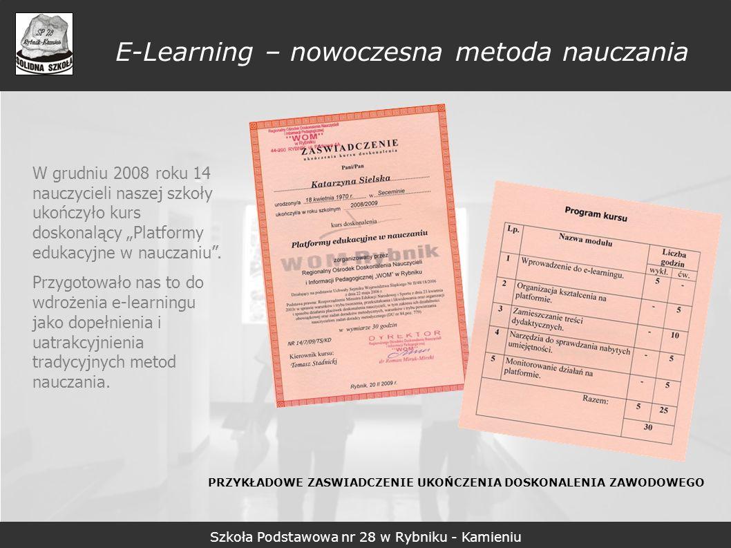 E-Learning – nowoczesna metoda nauczania W grudniu 2008 roku 14 nauczycieli naszej szkoły ukończyło kurs doskonalący Platformy edukacyjne w nauczaniu.