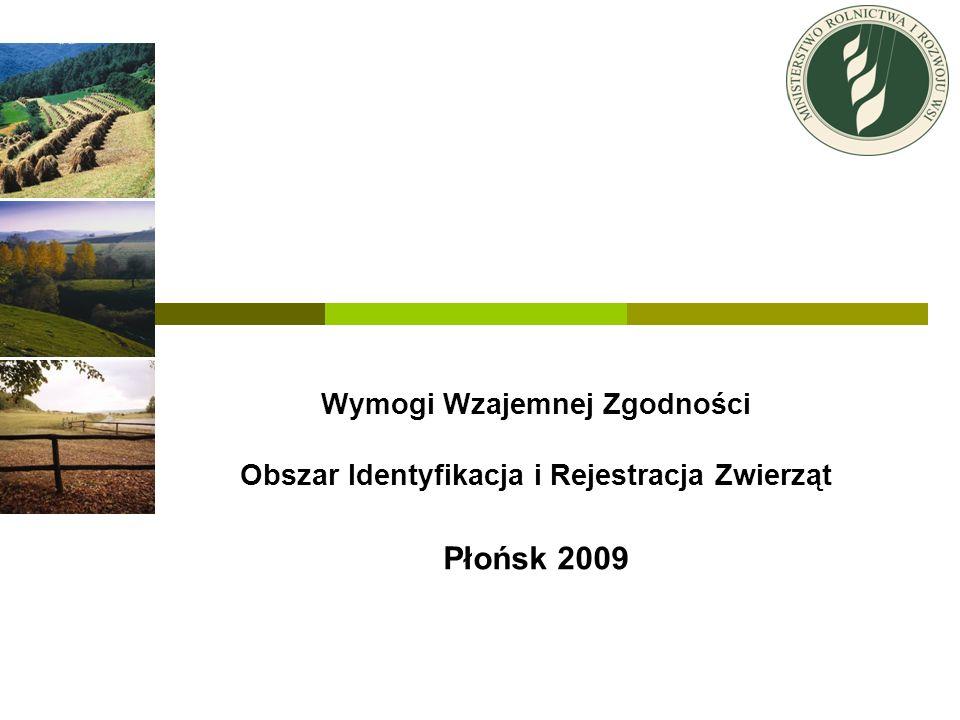 Wymogi Wzajemnej Zgodności Obszar Identyfikacja i Rejestracja Zwierząt Płońsk 2009