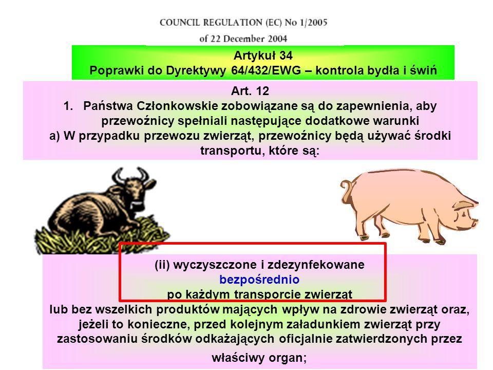 Art. 12 1.Państwa Członkowskie zobowiązane są do zapewnienia, aby przewoźnicy spełniali następujące dodatkowe warunki a) W przypadku przewozu zwierząt