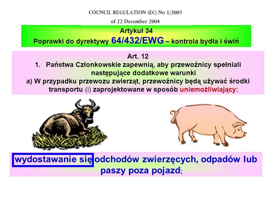 Art. 12 1.Państwa Członkowskie zapewnią, aby przewoźnicy spełniali następujące dodatkowe warunki a) W przypadku przewozu zwierząt, przewoźnicy będą uż
