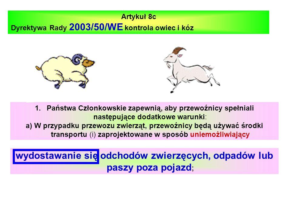 1.Państwa Członkowskie zapewnią, aby przewoźnicy spełniali następujące dodatkowe warunki: a) W przypadku przewozu zwierząt, przewoźnicy będą używać śr