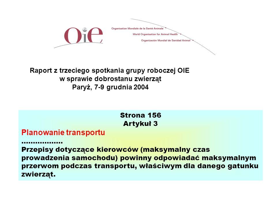 Strona 156 Artykuł 3 Planowanie transportu ……………… Przepisy dotyczące kierowców (maksymalny czas prowadzenia samochodu) powinny odpowiadać maksymalnym