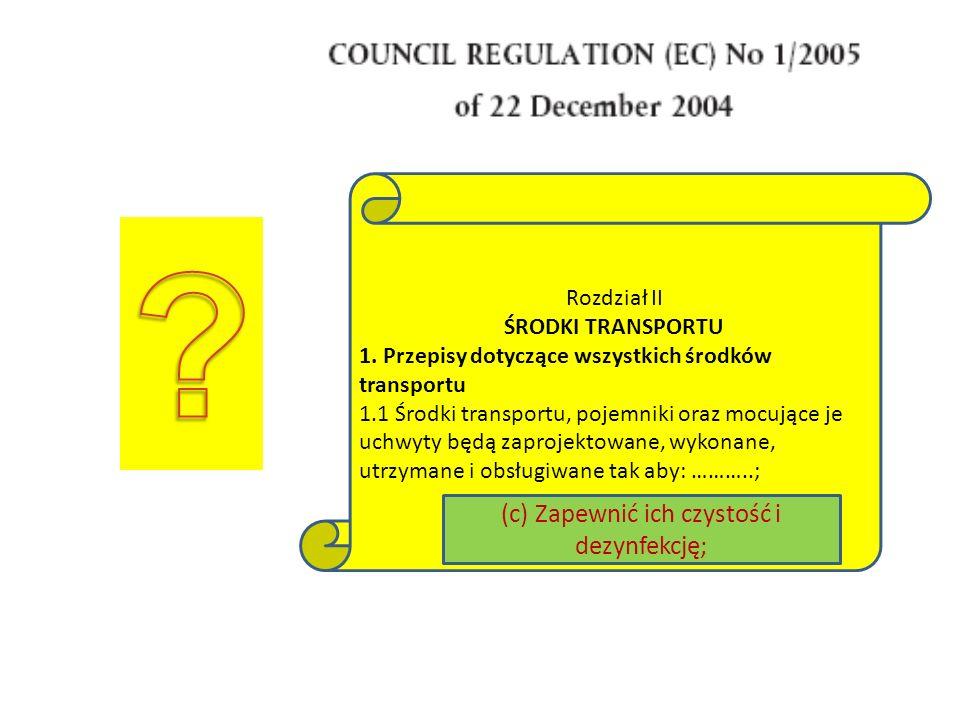 Rozdział II ŚRODKI TRANSPORTU 1. Przepisy dotyczące wszystkich środków transportu 1.1 Środki transportu, pojemniki oraz mocujące je uchwyty będą zapro