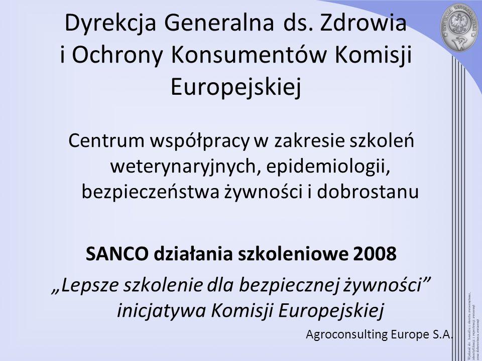 Dyrekcja Generalna ds. Zdrowia i Ochrony Konsumentów Komisji Europejskiej Centrum współpracy w zakresie szkoleń weterynaryjnych, epidemiologii, bezpie