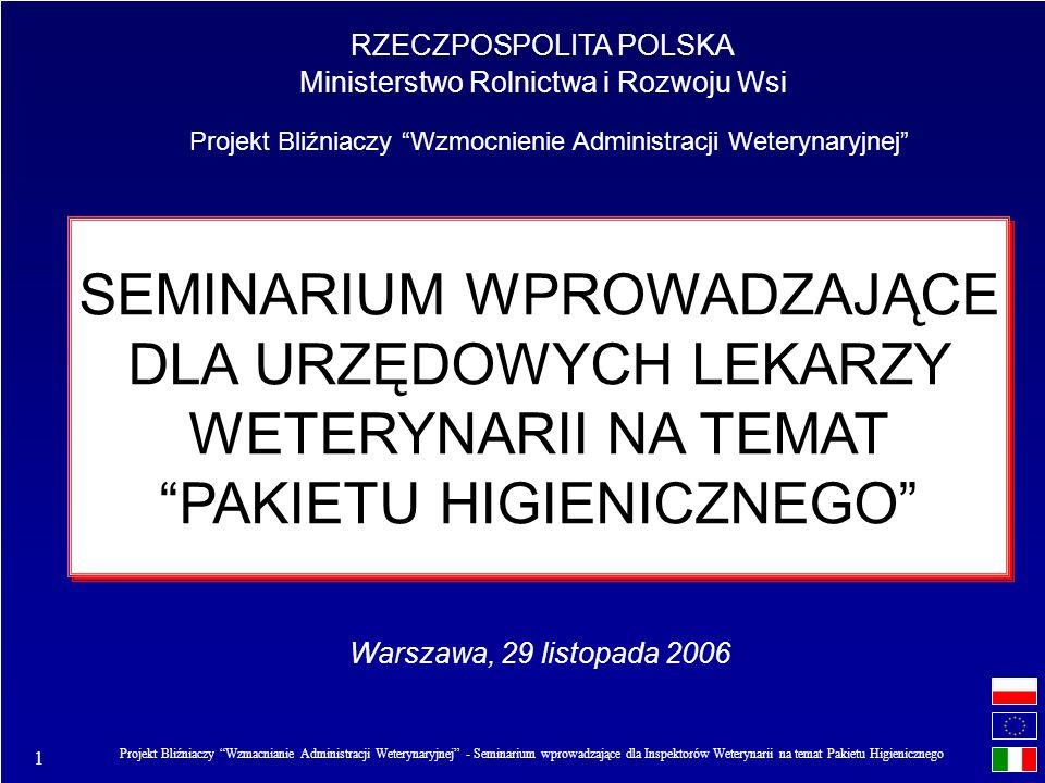 1 Projekt Bliźniaczy Wzmacnianie Administracji Weterynaryjnej - Seminarium wprowadzające dla Inspektorów Weterynarii na temat Pakietu Higienicznego SE