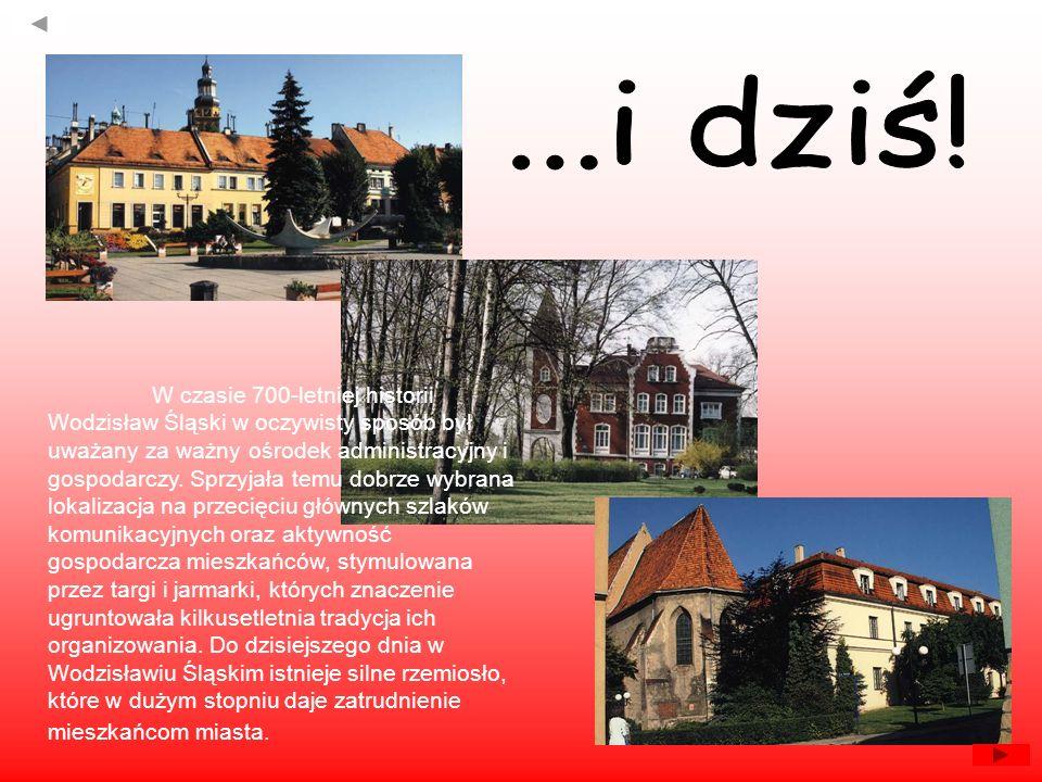 W czasie 700-letniej historii Wodzisław Śląski w oczywisty sposób był uważany za ważny ośrodek administracyjny i gospodarczy. Sprzyjała temu dobrze wy