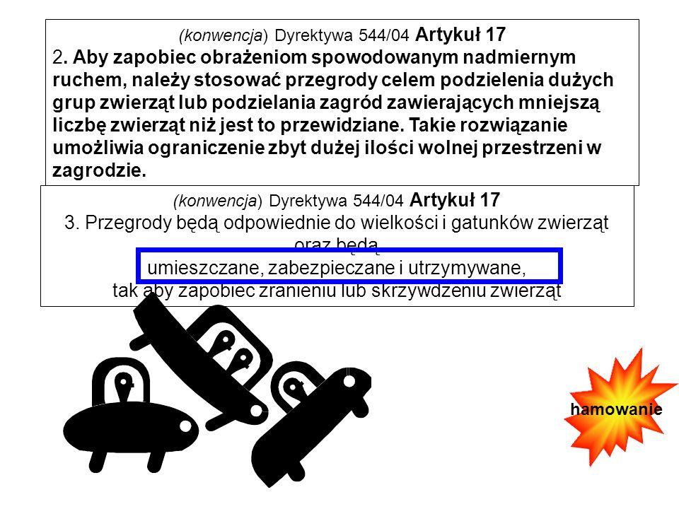 (konwencja) Dyrektywa 544/04 Artykuł 17 2. Aby zapobiec obrażeniom spowodowanym nadmiernym ruchem, należy stosować przegrody celem podzielenia dużych