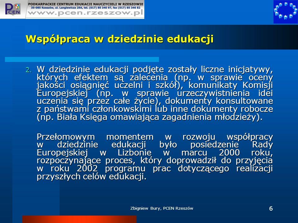 Zbigniew Bury, PCEN Rzeszów 7 Działania zainicjowane na lizbońskim posiedzeniu Rady Europejskiej Komisja Europejska przygotowała wstępny raport w sprawie przyszłych celów systemów edukacji.